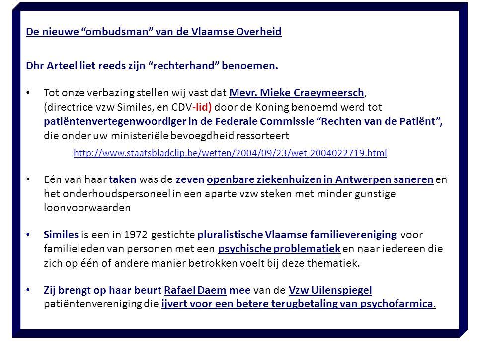 """De nieuwe """"ombudsman"""" van de Vlaamse Overheid Dhr Arteel liet reeds zijn """"rechterhand"""" benoemen. Tot onze verbazing stellen wij vast dat Mevr. Mieke C"""