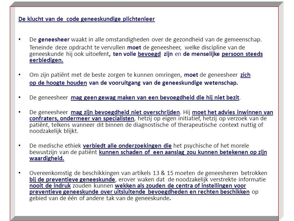 De klucht van de code geneeskundige plichtenleer De geneesheer waakt in alle omstandigheden over de gezondheid van de gemeenschap.