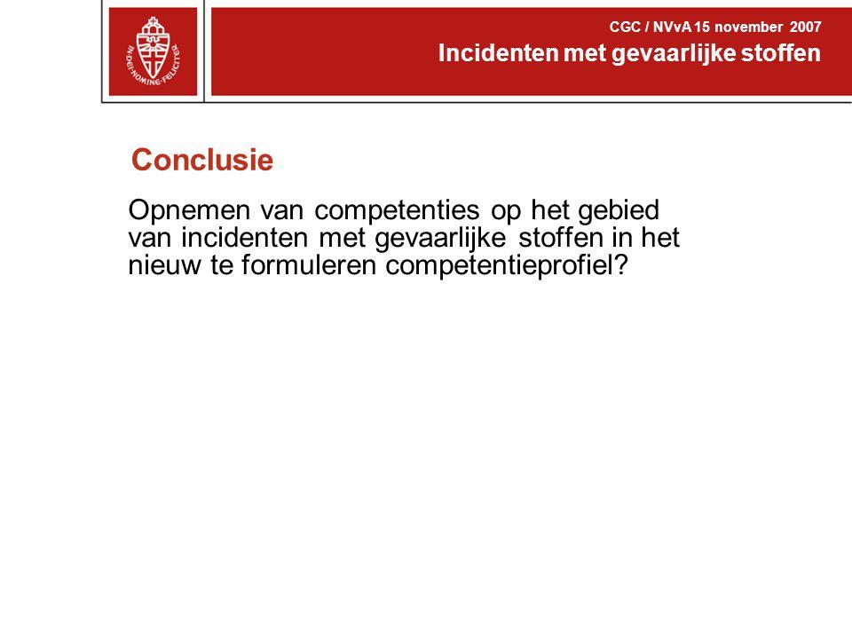 Conclusie Opnemen van competenties op het gebied van incidenten met gevaarlijke stoffen in het nieuw te formuleren competentieprofiel? Incidenten met