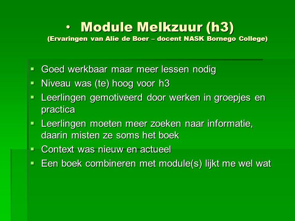Module Melkzuur (h3) (Ervaringen van Alie de Boer – docent NASK Bornego College) Module Melkzuur (h3) (Ervaringen van Alie de Boer – docent NASK Borne
