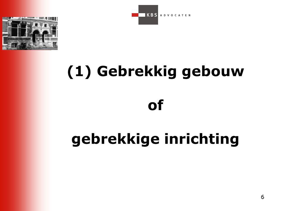 6 (1) Gebrekkig gebouw of gebrekkige inrichting