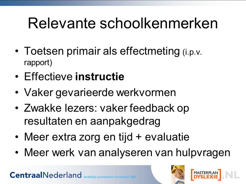 Relevante schoolkenmerken Toetsen primair als effectmeting (i.p.v.