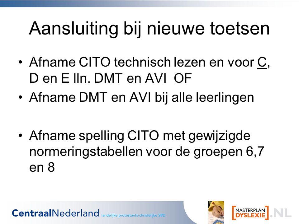 Aansluiting bij nieuwe toetsen Afname CITO technisch lezen en voor C, D en E lln.