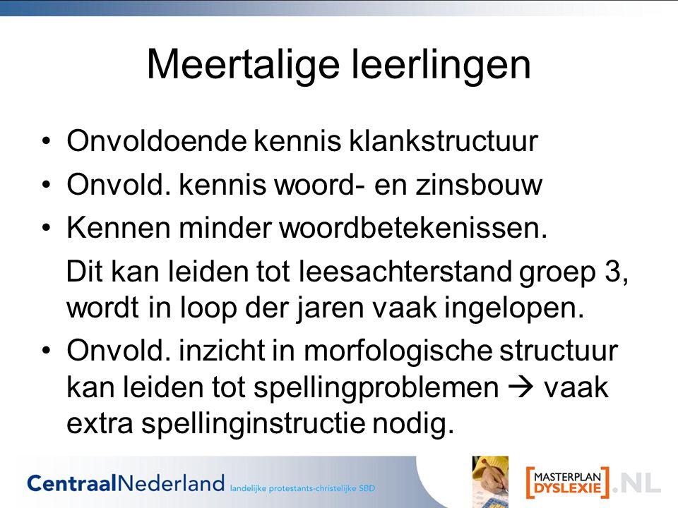 Meertalige leerlingen Onvoldoende kennis klankstructuur Onvold.