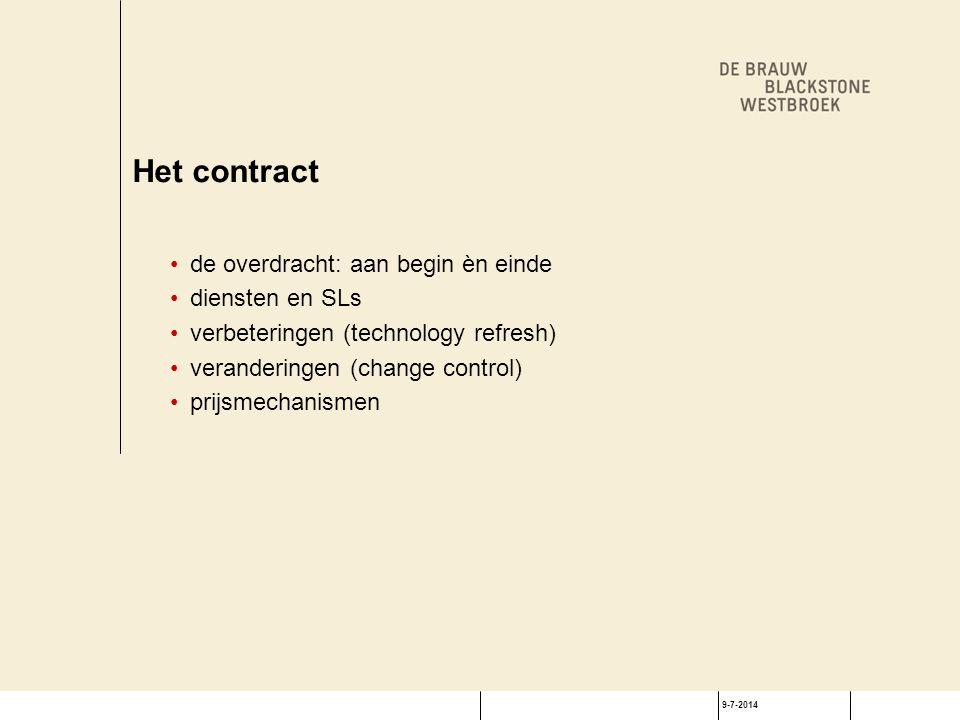 9-7-2014 Het contract de overdracht: aan begin èn einde diensten en SLs verbeteringen (technology refresh) veranderingen (change control) prijsmechani