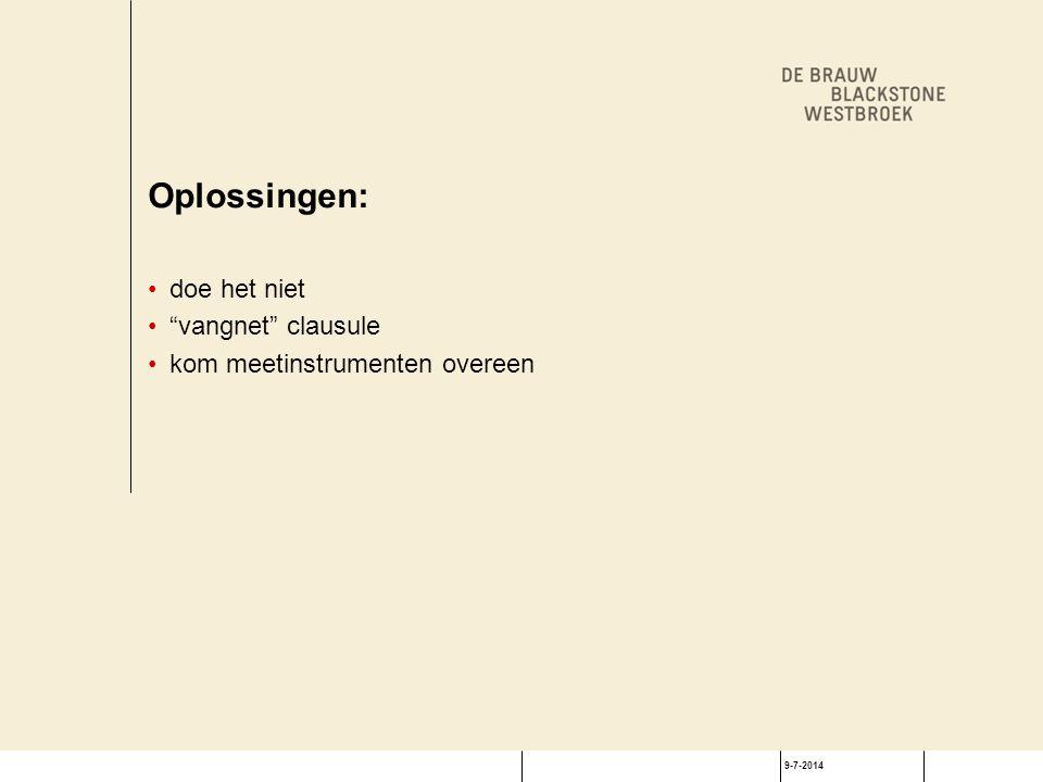 """9-7-2014 Oplossingen: doe het niet """"vangnet"""" clausule kom meetinstrumenten overeen"""