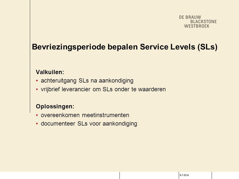 9-7-2014 Bevriezingsperiode bepalen Service Levels (SLs) Valkuilen: achteruitgang SLs na aankondiging vrijbrief leverancier om SLs onder te waarderen
