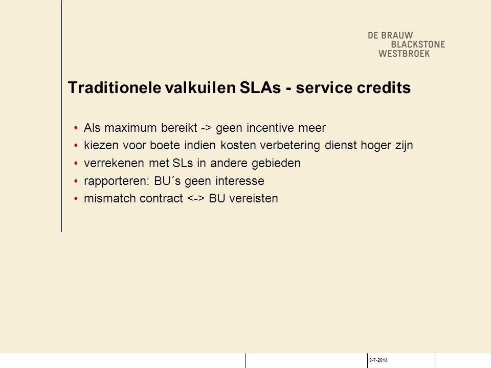 9-7-2014 Traditionele valkuilen SLAs - service credits Als maximum bereikt -> geen incentive meer kiezen voor boete indien kosten verbetering dienst h