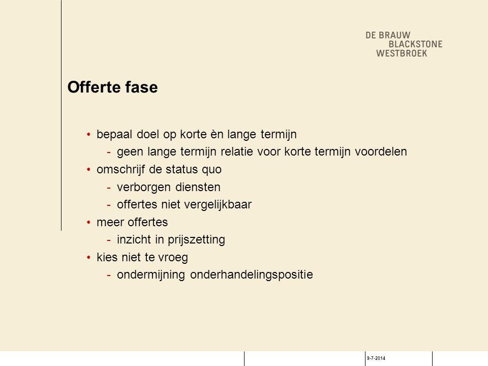 9-7-2014 Offerte fase bepaal doel op korte èn lange termijn -geen lange termijn relatie voor korte termijn voordelen omschrijf de status quo -verborge