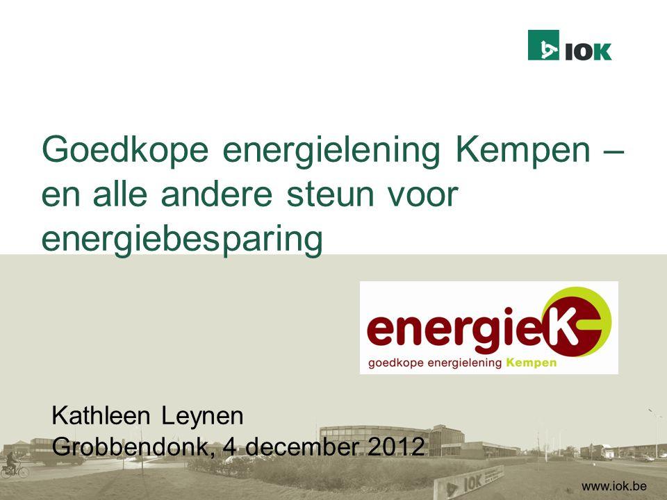 Goedkope energielening Kempen – en alle andere steun voor energiebesparing Kathleen Leynen Grobbendonk, 4 december 2012