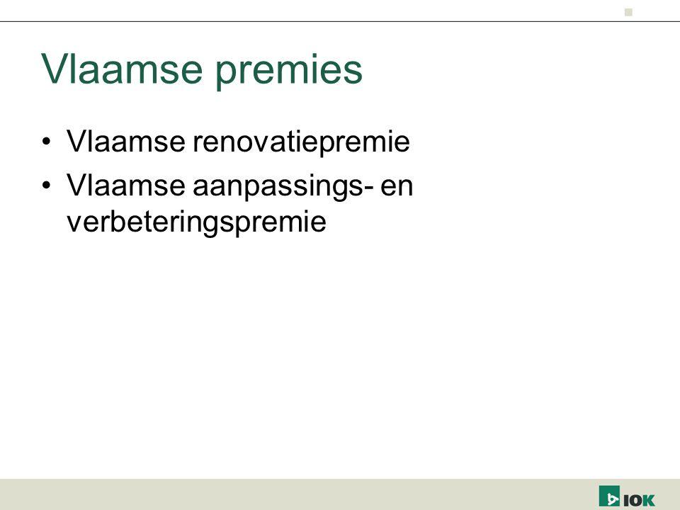 Vlaamse premies Vlaamse renovatiepremie Vlaamse aanpassings- en verbeteringspremie