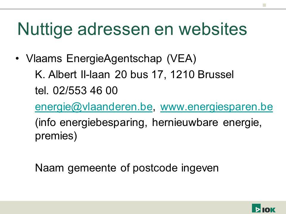 Nuttige adressen en websites Vlaams EnergieAgentschap (VEA) K. Albert II-laan 20 bus 17, 1210 Brussel tel. 02/553 46 00 energie@vlaanderen.beenergie@v