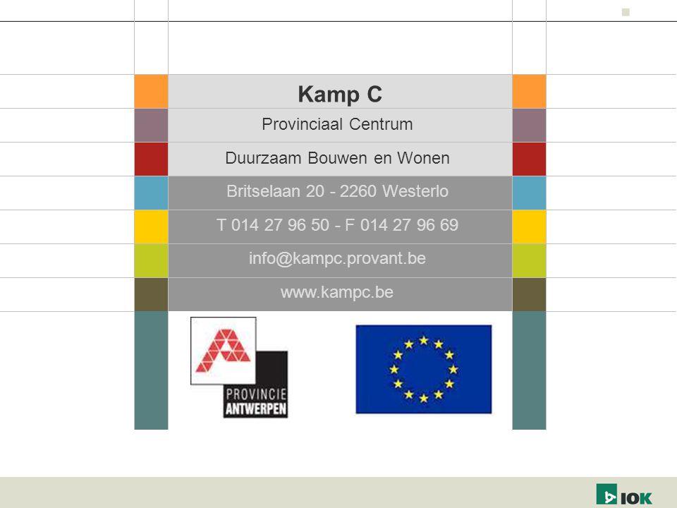 Provinciaal Centrum Duurzaam Bouwen en Wonen Britselaan 20 - 2260 Westerlo T 014 27 96 50 - F 014 27 96 69 info@kampc.provant.be www.kampc.be Kamp C