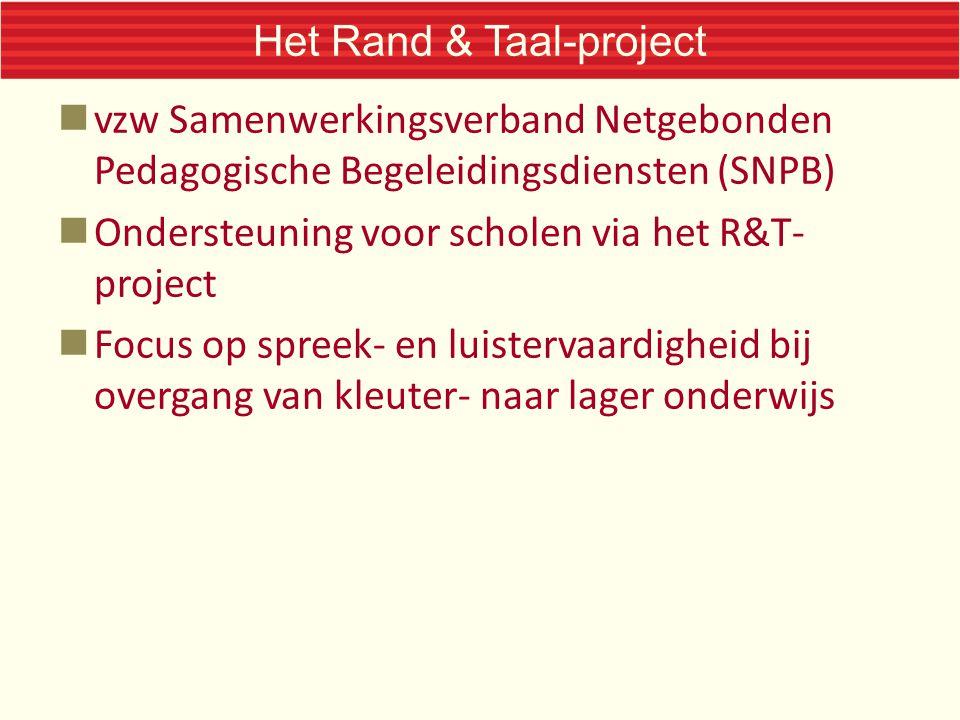 Het Rand & Taal-project vzw Samenwerkingsverband Netgebonden Pedagogische Begeleidingsdiensten (SNPB) Ondersteuning voor scholen via het R&T- project