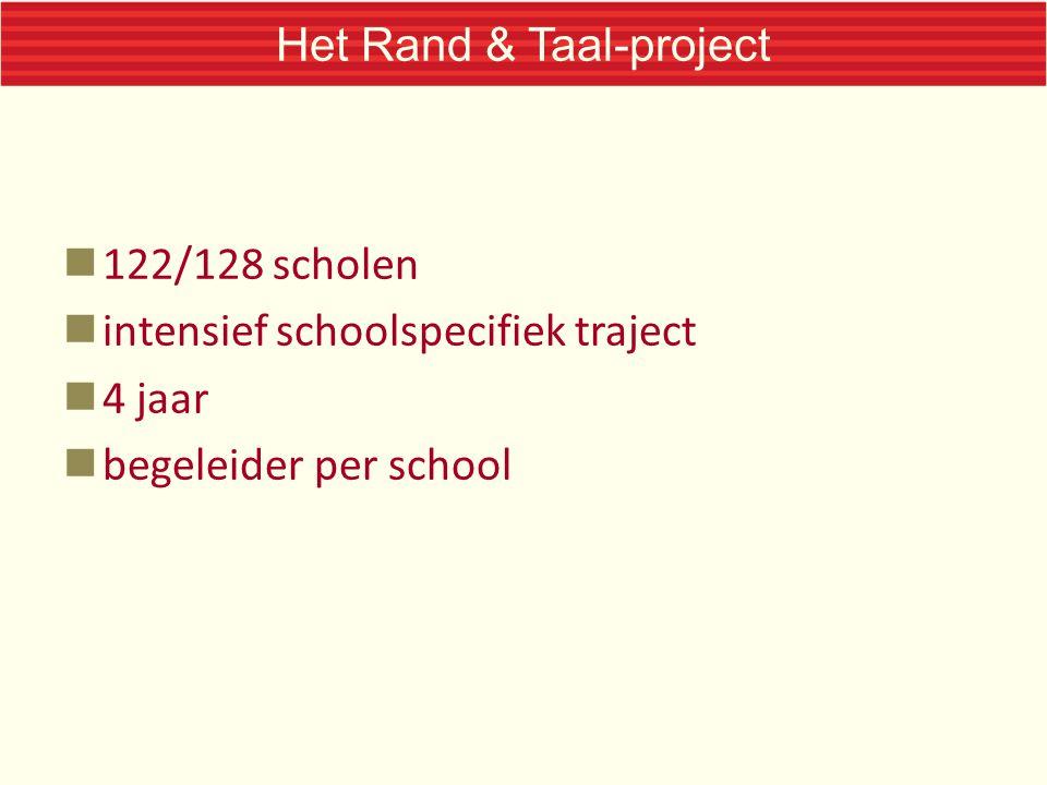 Het Rand & Taal-project 122/128 scholen intensief schoolspecifiek traject 4 jaar begeleider per school
