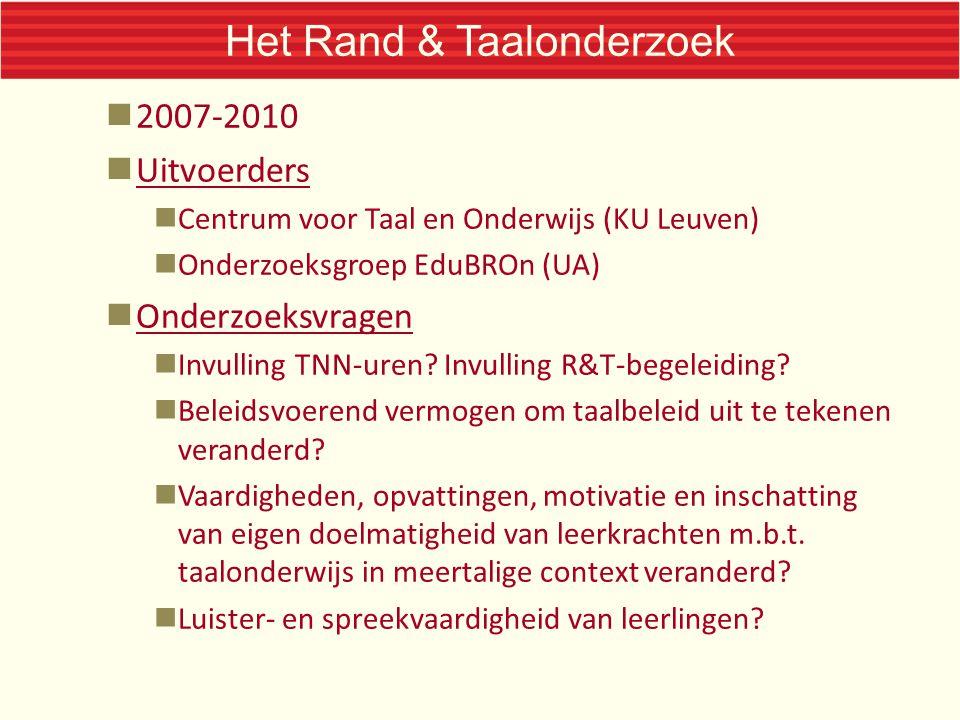 Het Rand & Taalonderzoek 2007-2010 Uitvoerders Centrum voor Taal en Onderwijs (KU Leuven) Onderzoeksgroep EduBROn (UA) Onderzoeksvragen Invulling TNN-