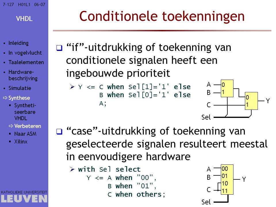 """VHDL KATHOLIEKE UNIVERSITEIT 7-12706–07H01L1 Conditionele toekenningen  """"if""""-uitdrukking of toekenning van conditionele signalen heeft een ingebouwde"""