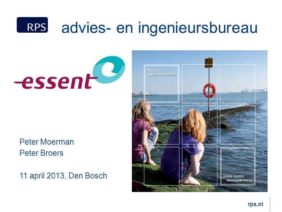 RPS advies- en ingenieursbureau Peter Moerman Peter Broers 11 april 2013, Den Bosch rps.nl