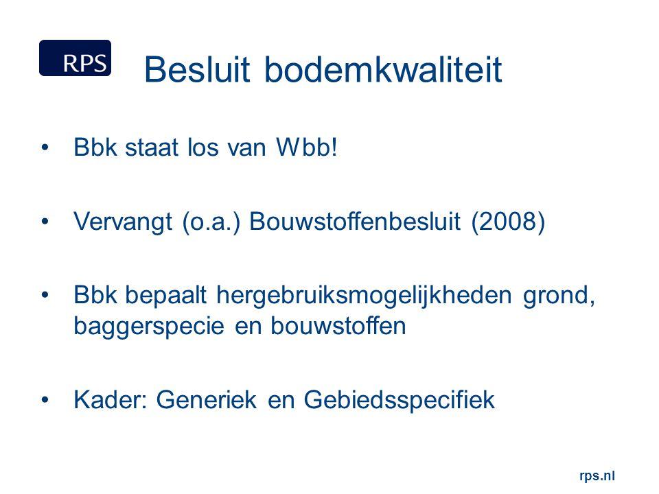 Besluit bodemkwaliteit Bbk staat los van Wbb! Vervangt (o.a.) Bouwstoffenbesluit (2008) Bbk bepaalt hergebruiksmogelijkheden grond, baggerspecie en bo