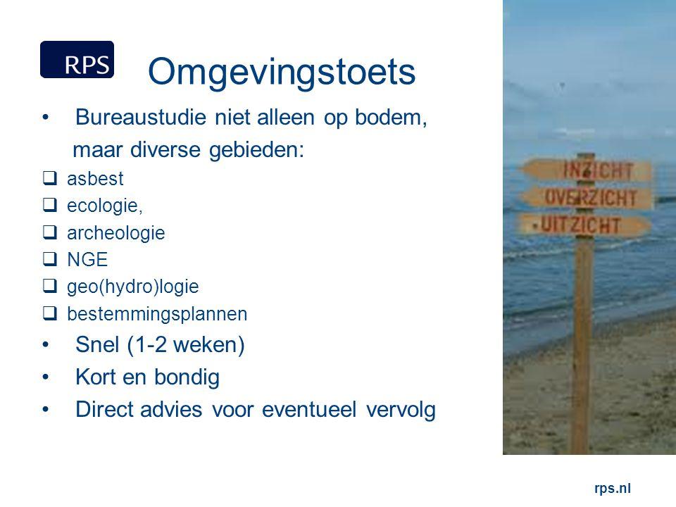 rps.nl Omgevingstoets Bureaustudie niet alleen op bodem, maar diverse gebieden:  asbest  ecologie,  archeologie  NGE  geo(hydro)logie  bestemmin