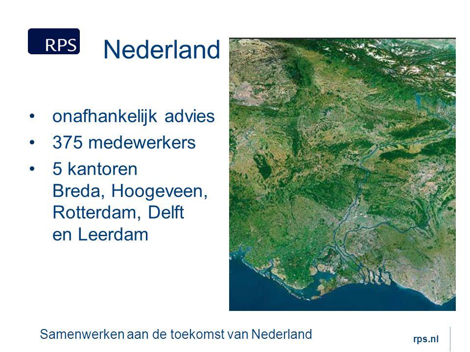 Nederland onafhankelijk advies 375 medewerkers 5 kantoren Breda, Hoogeveen, Rotterdam, Delft en Leerdam Samenwerken aan de toekomst van Nederland rps.