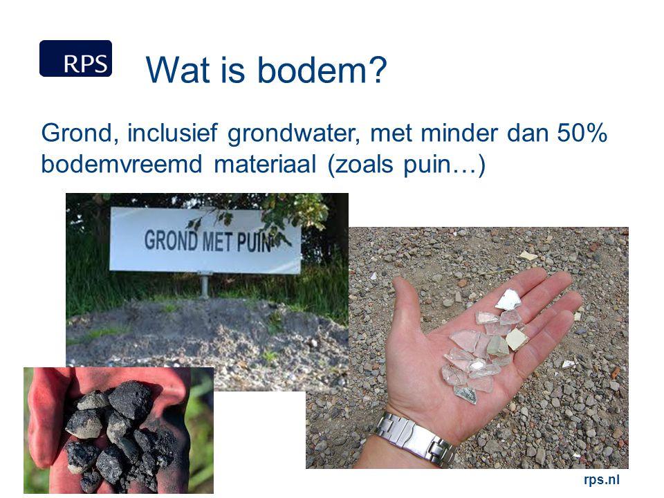 Wat is bodem? Grond, inclusief grondwater, met minder dan 50% bodemvreemd materiaal (zoals puin…)