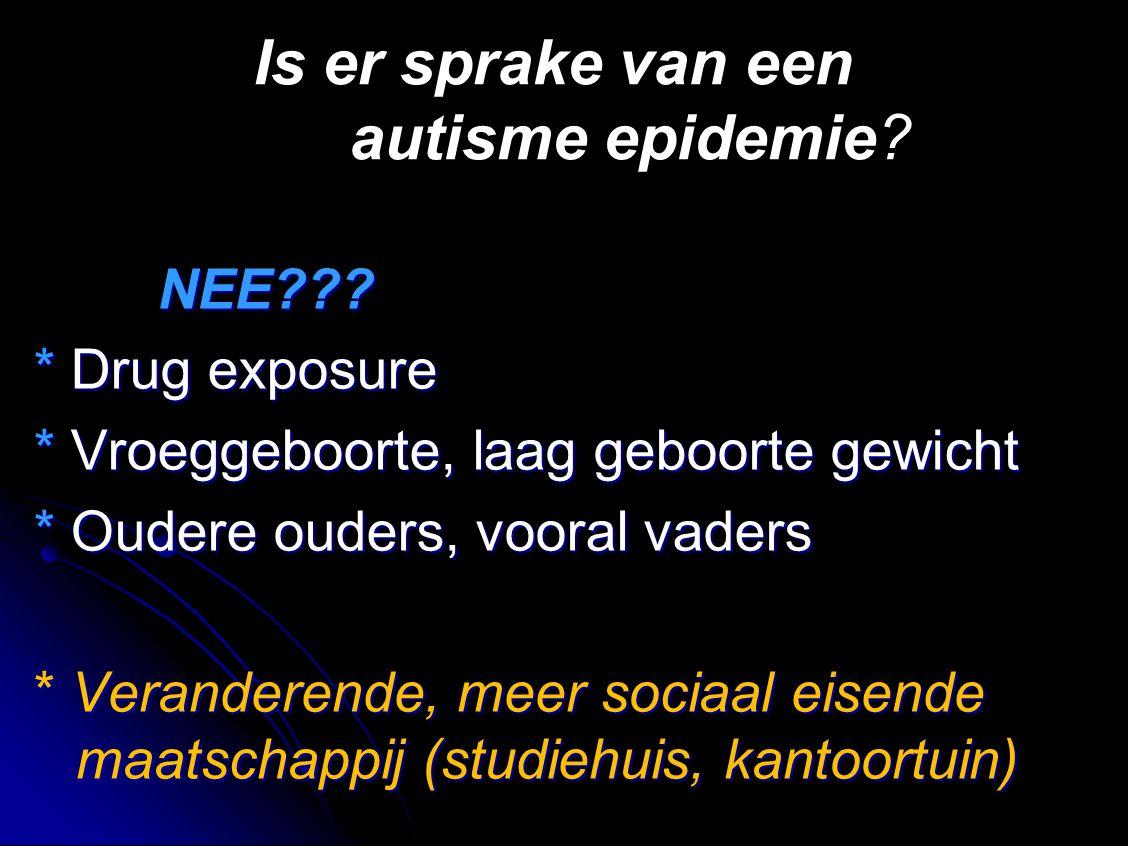 Is er sprake van een autisme epidemie.NEE??. NEE??.