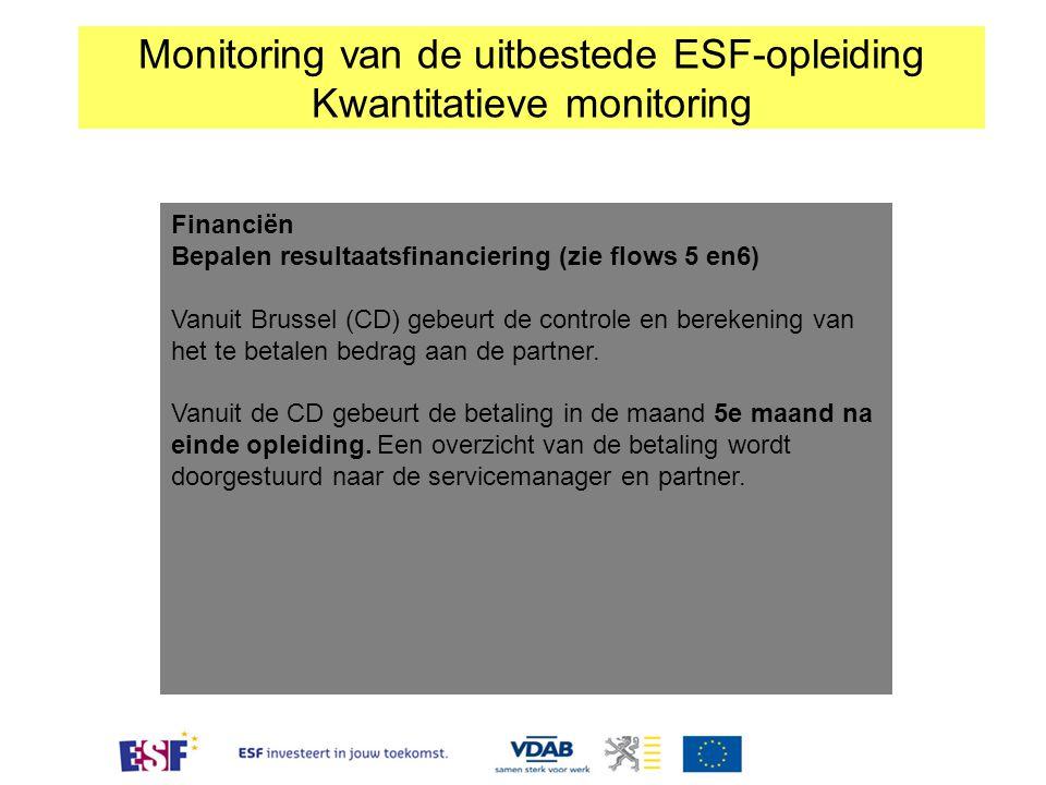 Financiën Bepalen resultaatsfinanciering (zie flows 5 en6) Vanuit Brussel (CD) gebeurt de controle en berekening van het te betalen bedrag aan de part