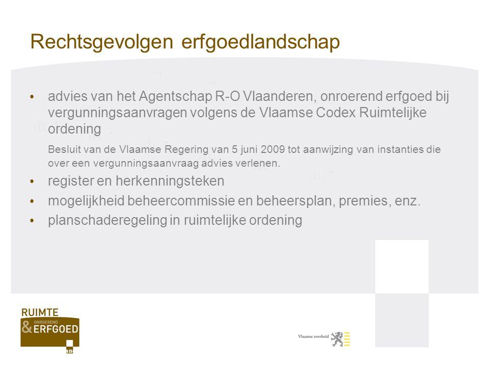 Rechtsgevolgen erfgoedlandschap advies van het Agentschap R-O Vlaanderen, onroerend erfgoed bij vergunningsaanvragen volgens de Vlaamse Codex Ruimteli