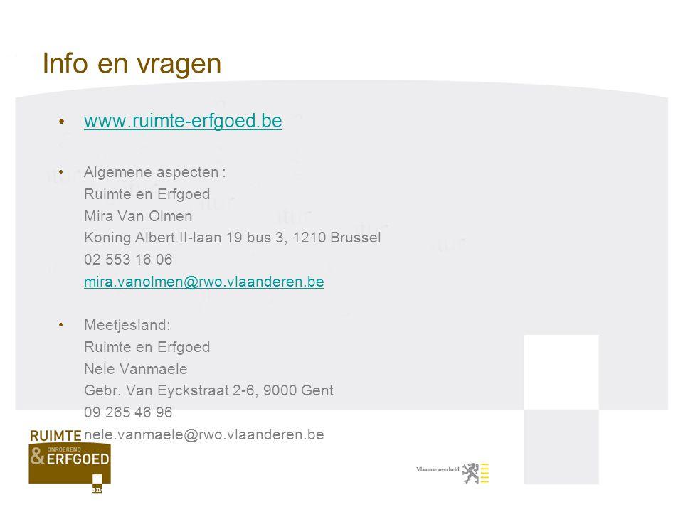 www.ruimte-erfgoed.be Algemene aspecten : Ruimte en Erfgoed Mira Van Olmen Koning Albert II-laan 19 bus 3, 1210 Brussel 02 553 16 06 mira.vanolmen@rwo