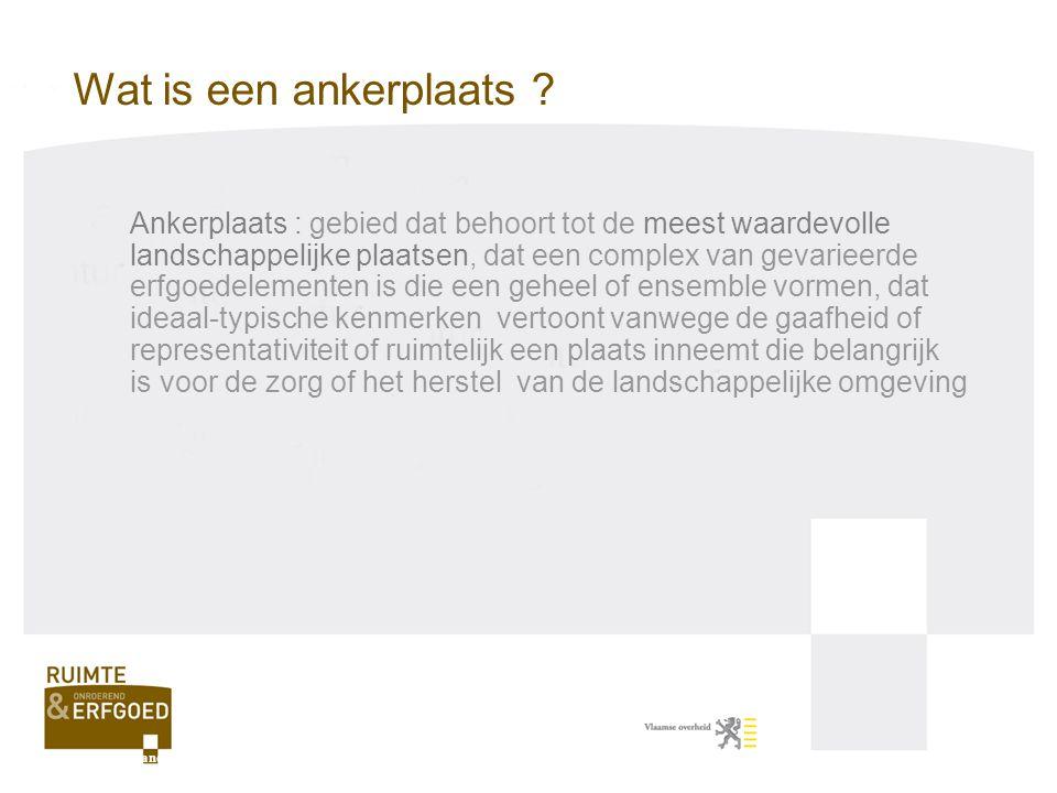 Erfgoedlandschap: ankerplaats of deel ervan die, volgens de procedures van de Vlaamse Codex Ruimtelijke Ordening, aangeduid is in de ruimtelijke uitvoeringsplannen of de plannen van aanleg De Vlaamse Codex trad in werking op 1 september 2009.