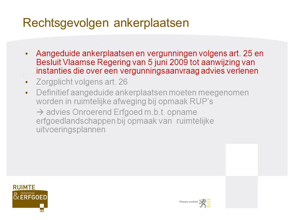 Rechtsgevolgen ankerplaatsen Aangeduide ankerplaatsen en vergunningen volgens art. 25 en Besluit Vlaamse Regering van 5 juni 2009 tot aanwijzing van i