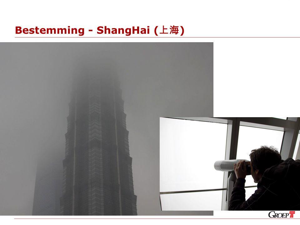 Bestemming - ShangHai ( 上海 )