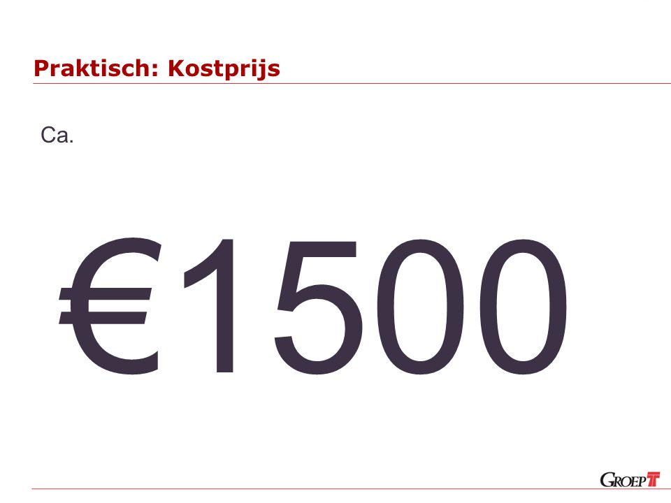 Praktisch: Kostprijs Ca. €1500