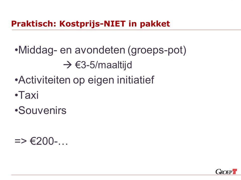 Praktisch: Kostprijs-NIET in pakket Middag- en avondeten (groeps-pot)  €3-5/maaltijd Activiteiten op eigen initiatief Taxi Souvenirs => €200-…