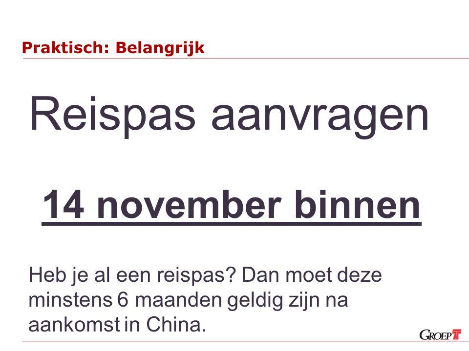 Praktisch: Belangrijk Reispas aanvragen 14 november binnen Heb je al een reispas? Dan moet deze minstens 6 maanden geldig zijn na aankomst in China.
