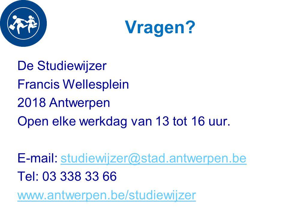 Vragen? De Studiewijzer Francis Wellesplein 2018 Antwerpen Open elke werkdag van 13 tot 16 uur. E-mail: studiewijzer@stad.antwerpen.bestudiewijzer@sta