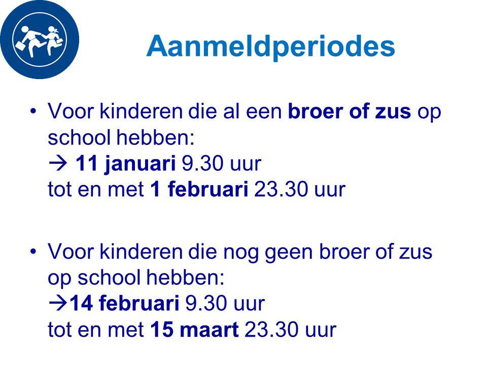 Aanmeldperiodes Voor kinderen die al een broer of zus op school hebben:  11 januari 9.30 uur tot en met 1 februari 23.30 uur Voor kinderen die nog ge