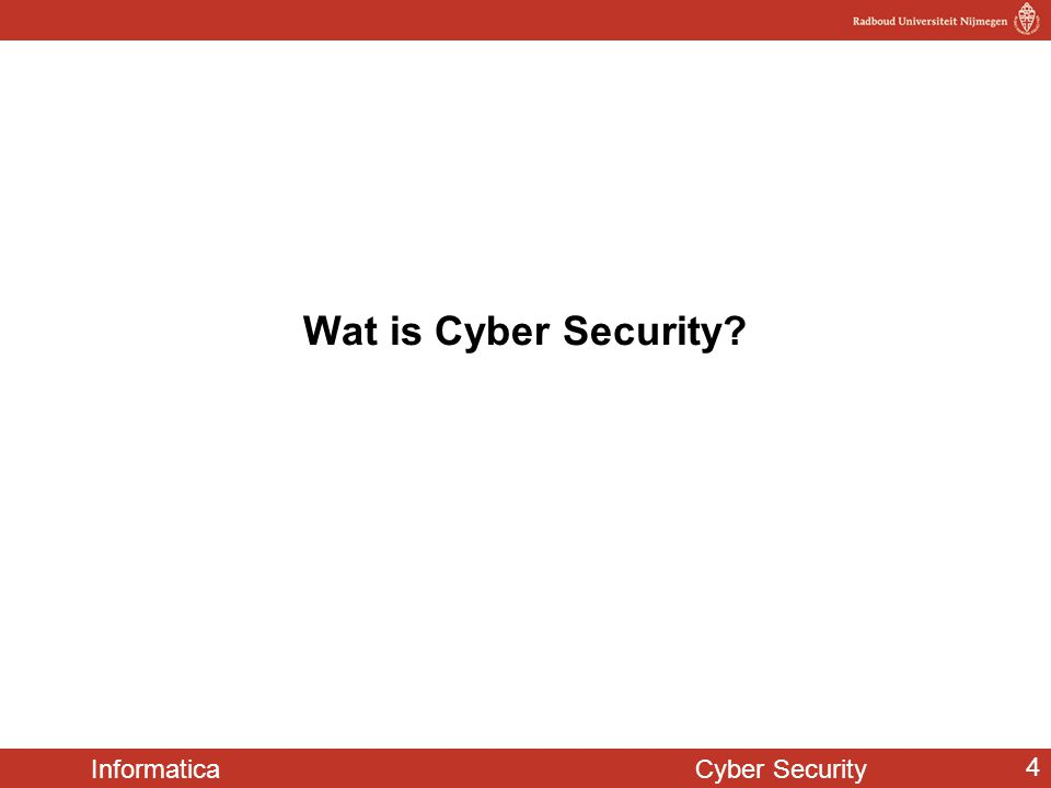 Informatica Cyber Security 4 Wat is Cyber Security?