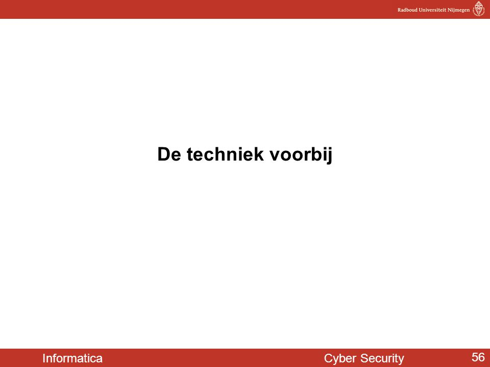 Informatica Cyber Security 56 De techniek voorbij
