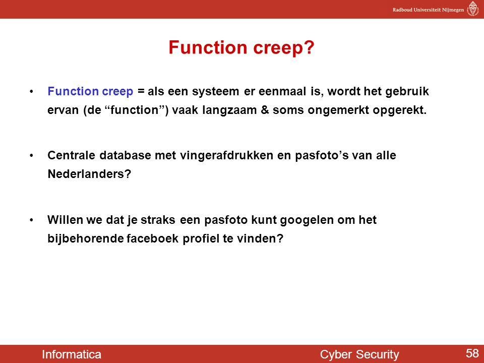 Informatica Cyber Security 58 Function creep.