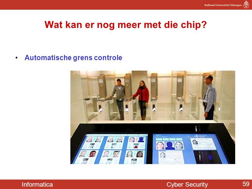 Informatica Cyber Security 59 Wat kan er nog meer met die chip? Automatische grens controle