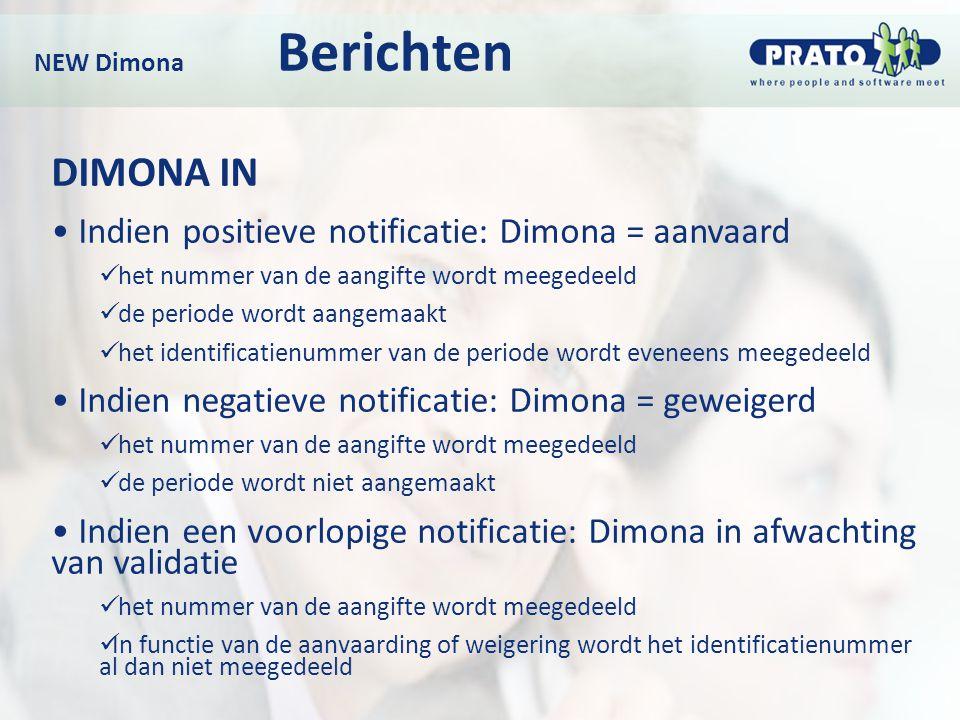 NEW Dimona Berichten DIMONA IN Indien positieve notificatie: Dimona = aanvaard het nummer van de aangifte wordt meegedeeld de periode wordt aangemaakt