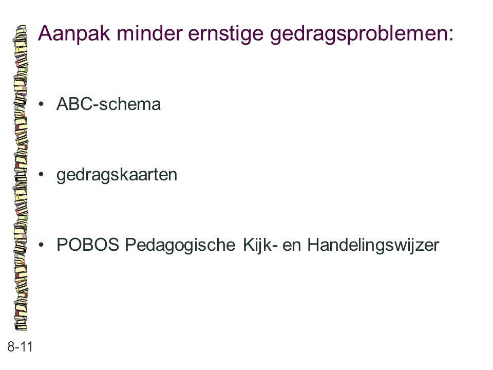 Aanpak minder ernstige gedragsproblemen: 8-11 ABC-schema gedragskaarten POBOS Pedagogische Kijk- en Handelingswijzer
