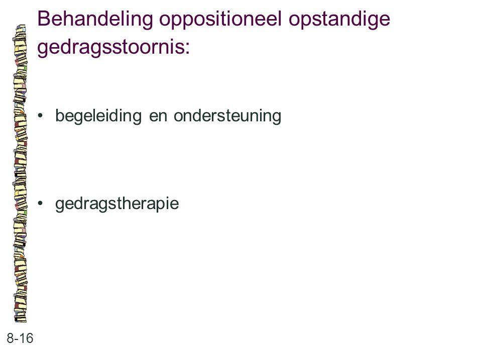 Behandeling oppositioneel opstandige gedragsstoornis: 8-16 begeleiding en ondersteuning gedragstherapie