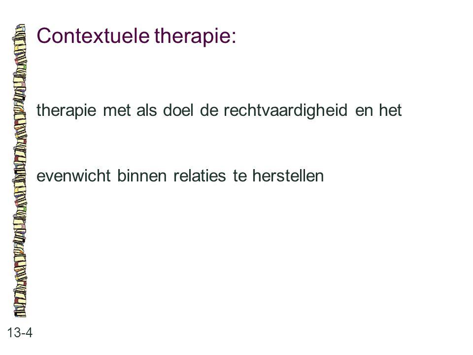 Contextuele therapie: 13-4 therapie met als doel de rechtvaardigheid en het evenwicht binnen relaties te herstellen