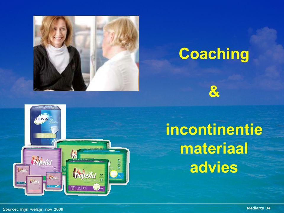 MediArts 34 Coaching & incontinentie materiaal advies Source: mijn welzijn nov 2009