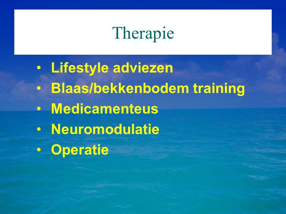 Therapie Lifestyle adviezen Blaas/bekkenbodem training Medicamenteus Neuromodulatie Operatie