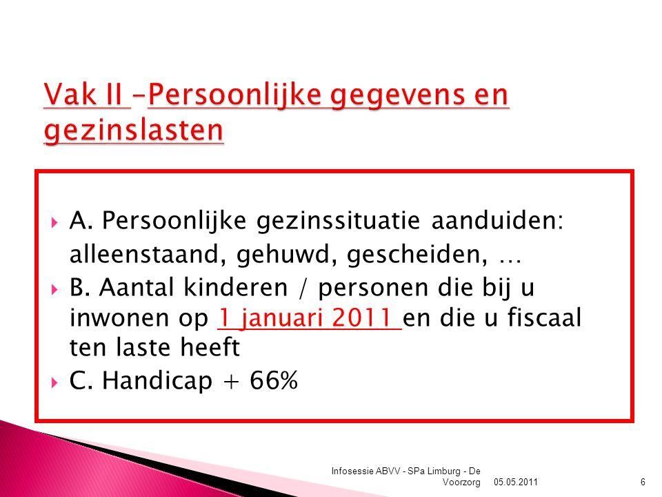  A. Persoonlijke gezinssituatie aanduiden: alleenstaand, gehuwd, gescheiden, …  B. Aantal kinderen / personen die bij u inwonen op 1 januari 2011 en