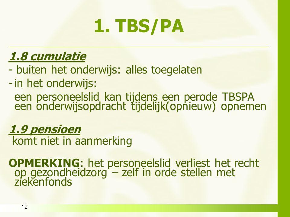 12 1. TBS/PA 1.8 cumulatie - buiten het onderwijs: alles toegelaten -in het onderwijs: een personeelslid kan tijdens een perode TBSPA een onderwijsopd